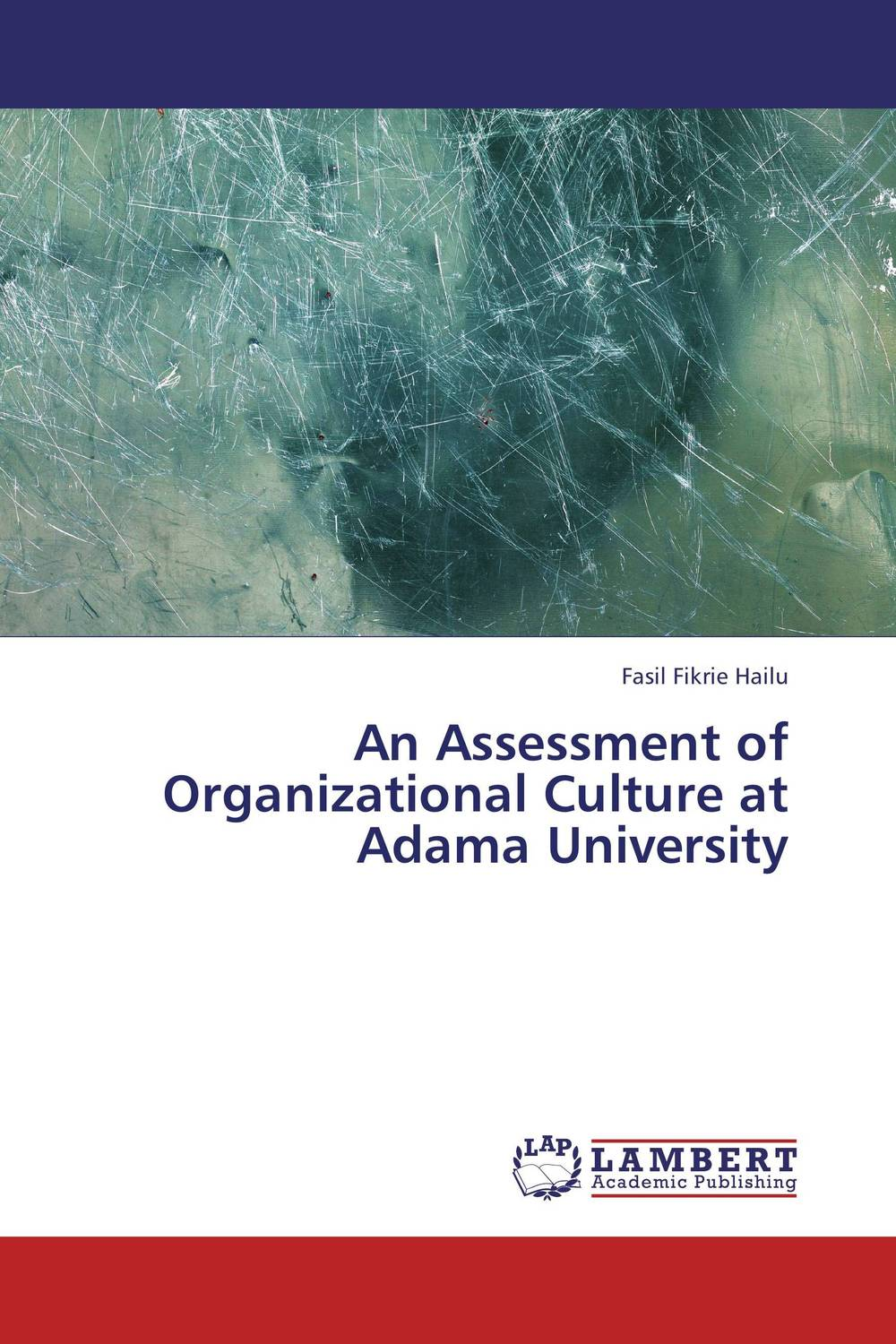 An Assessment of Organizational Culture at Adama University peter schein organizational culture and leadership