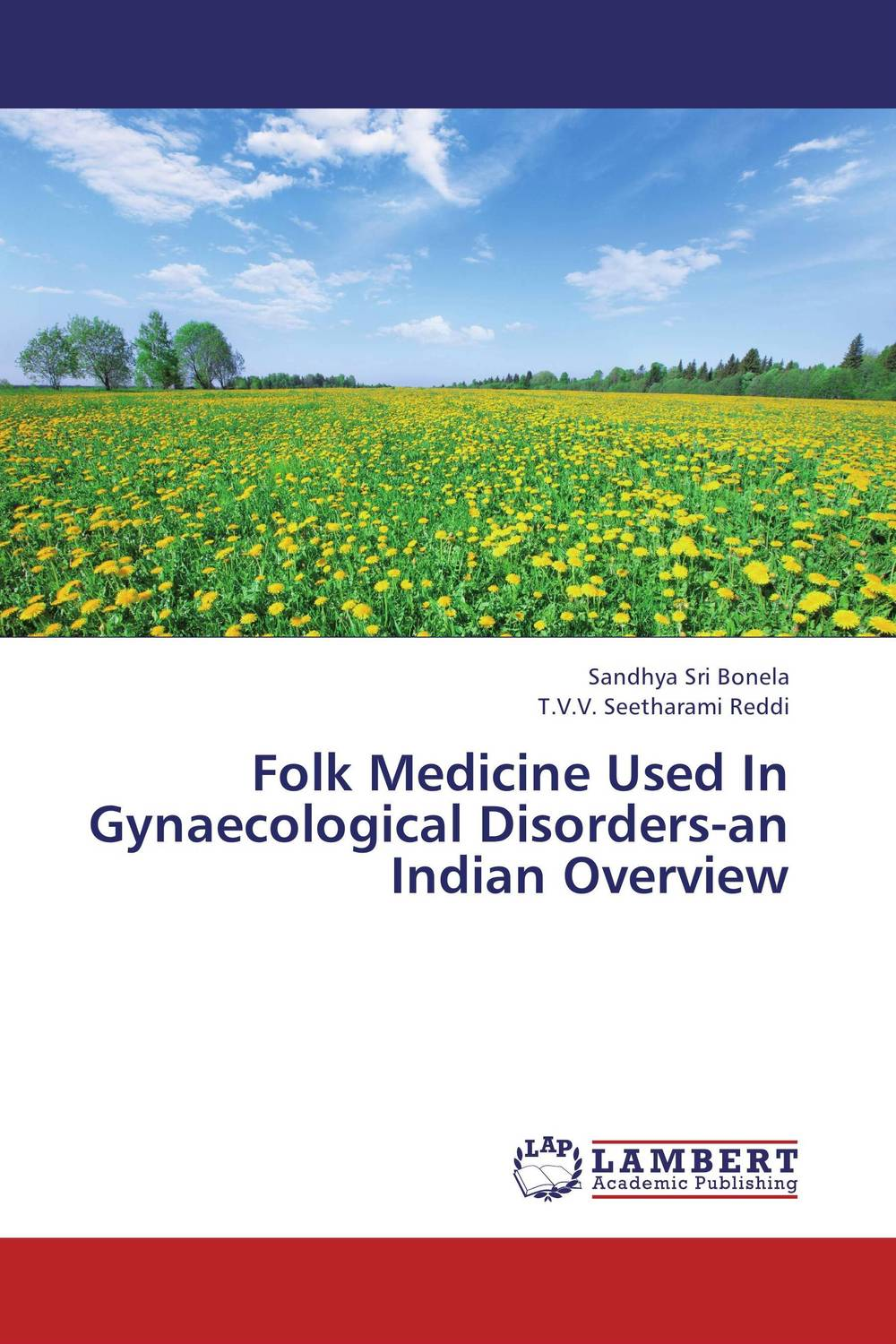 Folk Medicine Used In Gynaecological Disorders-an Indian Overview overview of carcinoma breast an indian prespective