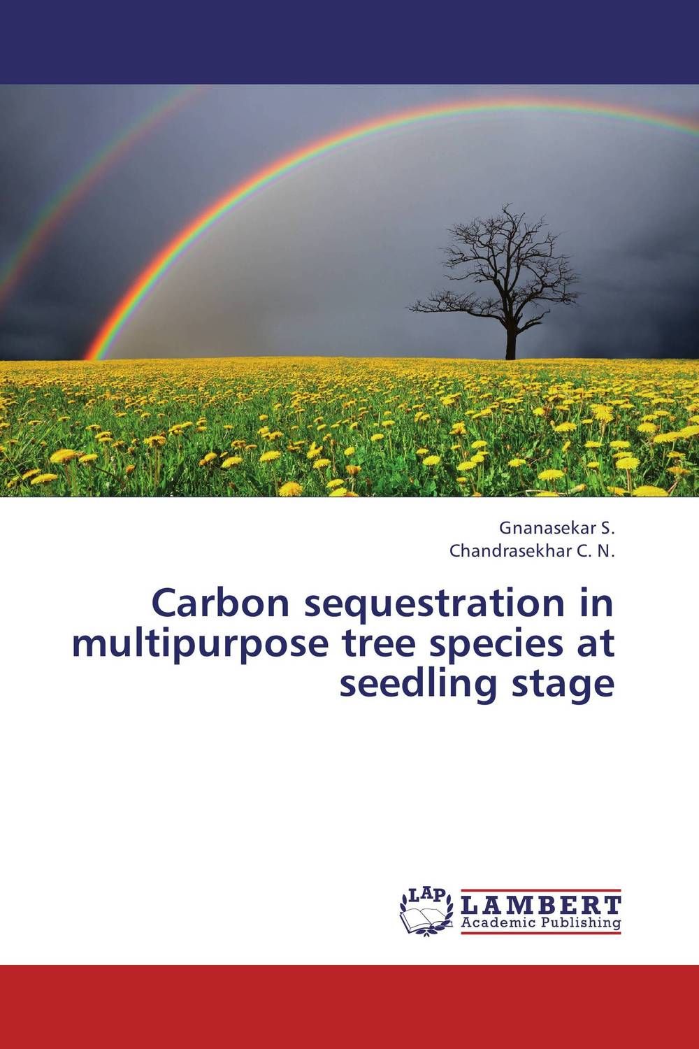 Carbon sequestration in multipurpose tree species at seedling stage gnanasekar s and chandrasekhar c n carbon sequestration in multipurpose tree species at seedling stage