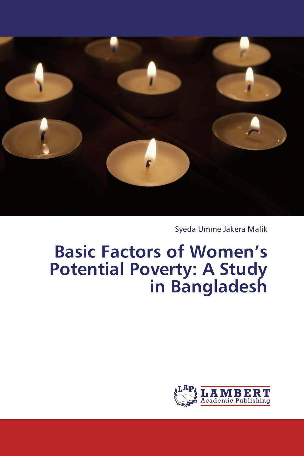 Basic Factors of Women's Potential Poverty: A Study in Bangladesh administrative corruption in bangladesh a behavioural study