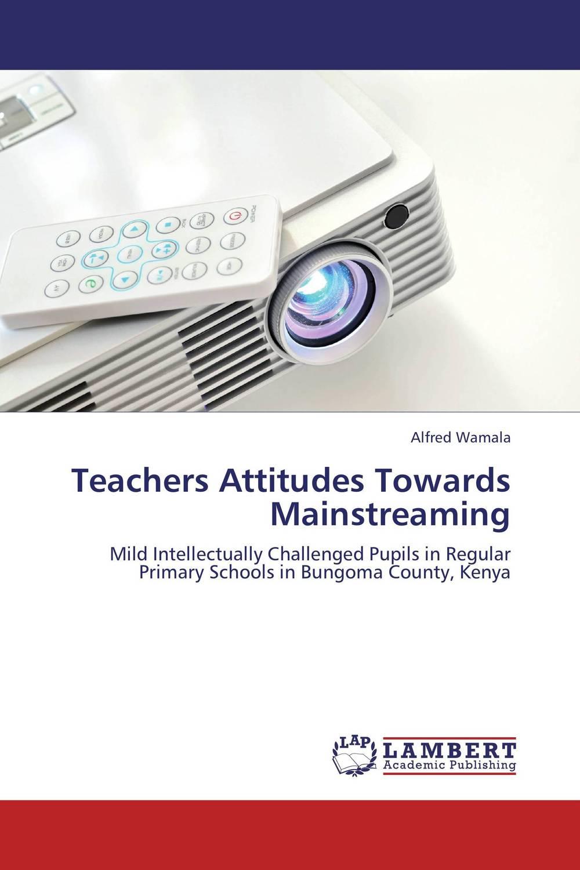 Teachers Attitudes Towards Mainstreaming english teachers' attitudes in acquiring grammatical competence