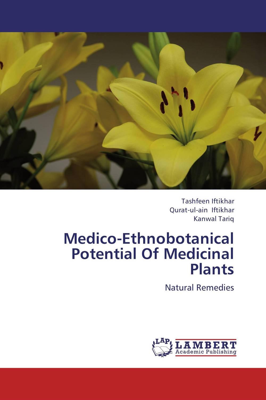 Medico-Ethnobotanical Potential Of Medicinal Plants ethnobotanical and pharmacognostical studies of some medicinal plants