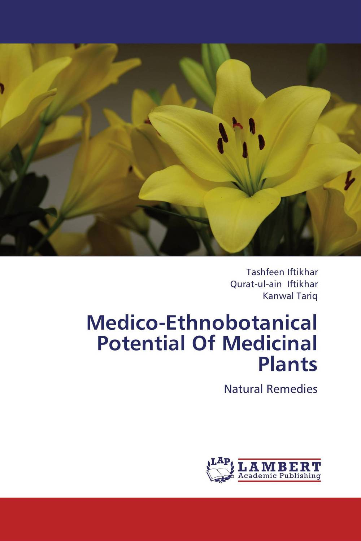 Medico-Ethnobotanical Potential Of Medicinal Plants purnima dey sarkar and mithun singh rajput medicinal assessment of some ethnobotanical plants