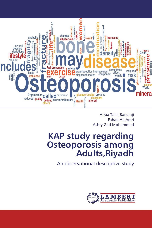 KAP study regarding Osteoporosis among Adults,Riyadh ripudaman singh sandeep kaur and bhupinder singh bhalla assessing the knowledge and attitude regarding health hazards