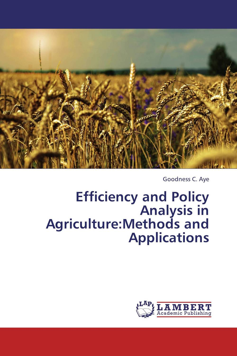 Efficiency and Policy Analysis in Agriculture:Methods and Applications natural resource economics issues analysis and policy