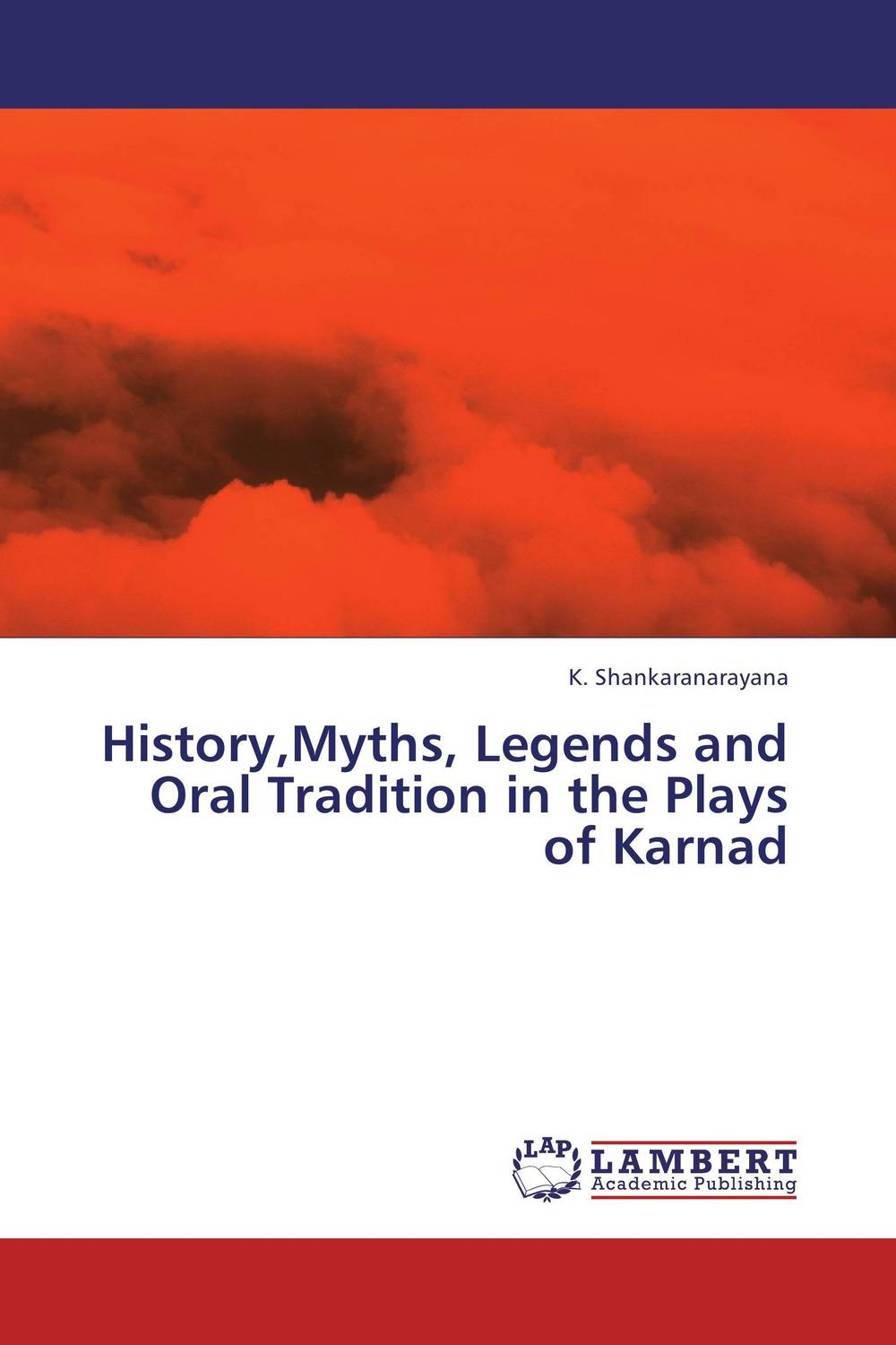 History,Myths, Legends and Oral Tradition in the Plays of Karnad the major plays