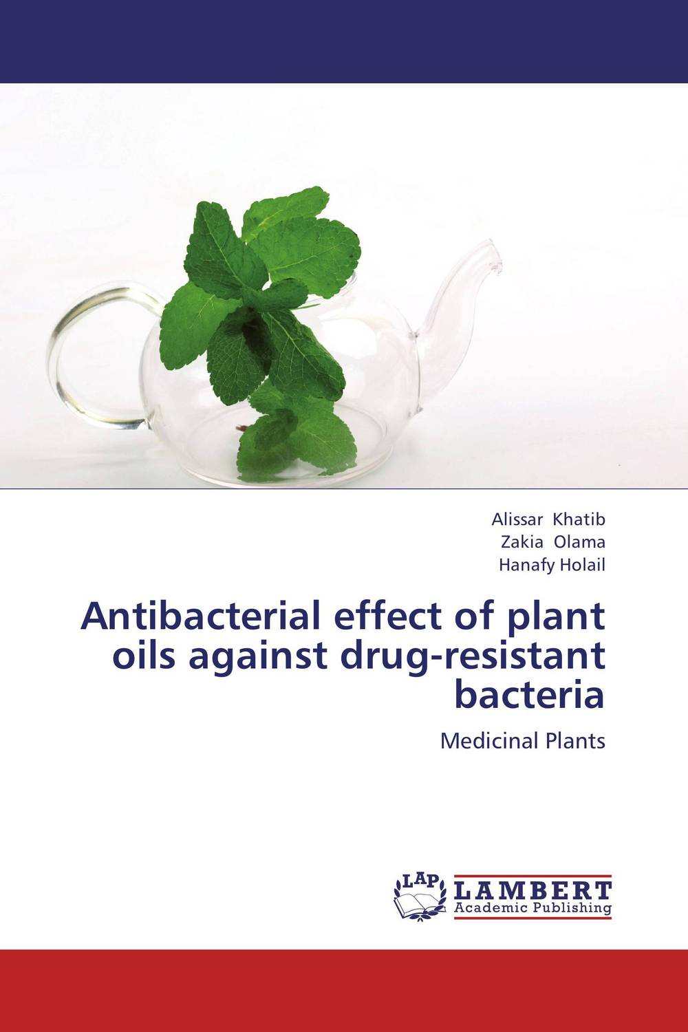 Antibacterial effect of plant oils against drug-resistant bacteria effect of medicinal plant extracts on the viability of protoscoleces