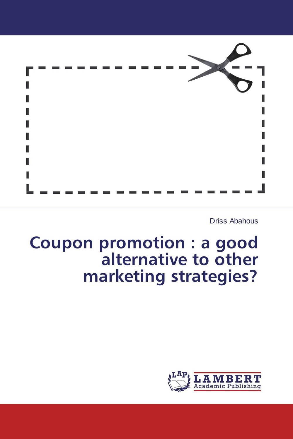 Coupon promotion : a good alternative to other marketing strategies?