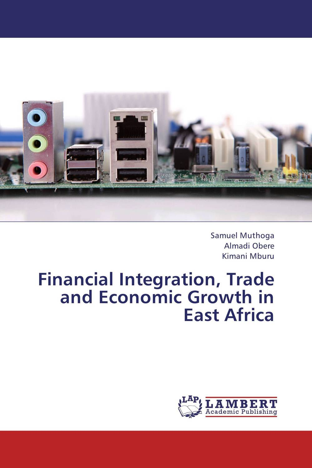 Financial Integration, Trade and Economic Growth in East Africa economic methodology