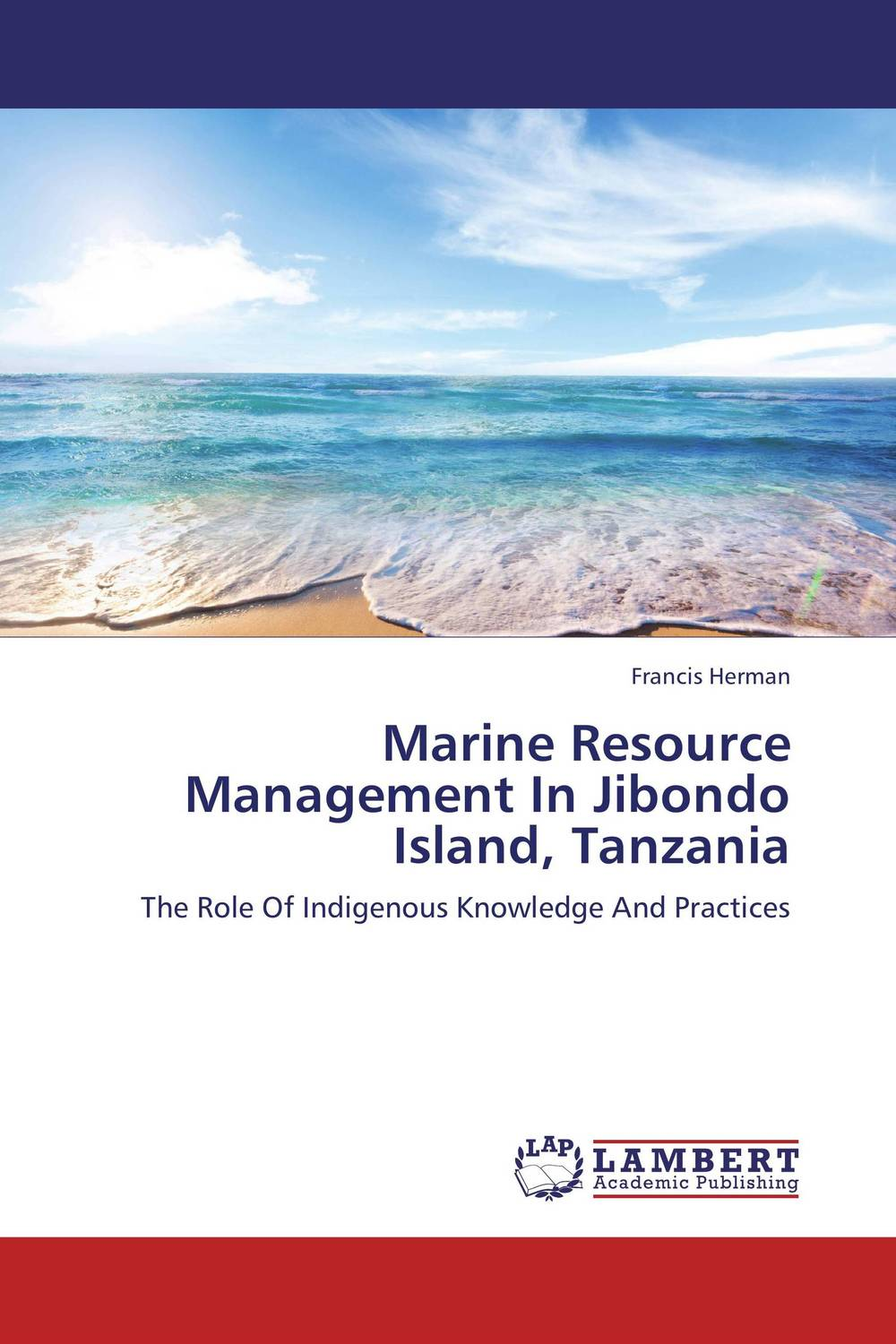 Marine Resource Management In Jibondo Island, Tanzania conflicts in forest resources usage and management