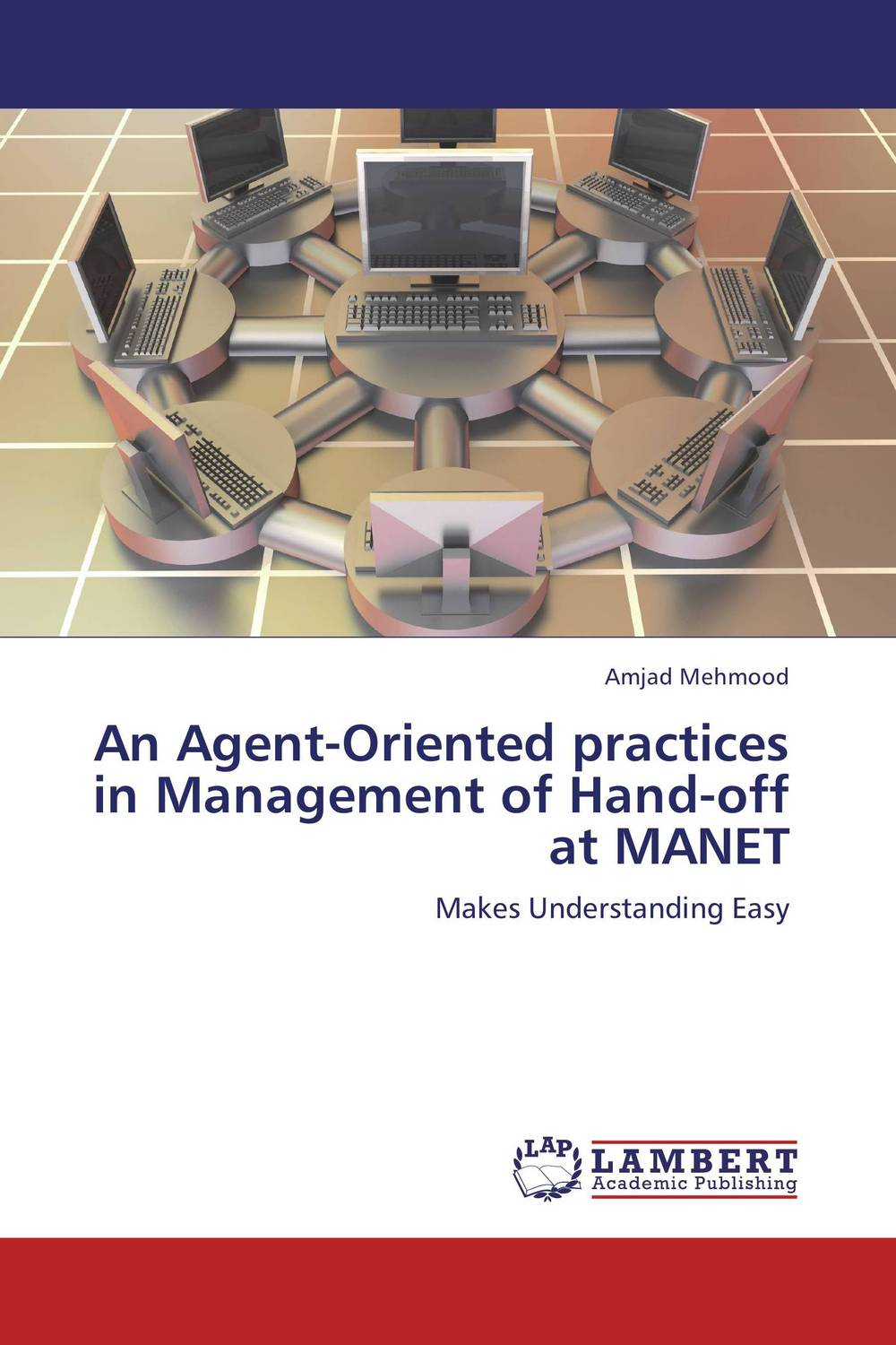 An Agent-Oriented practices in Management of Hand-off at MANET advancing the state of the art in the analysis of multi agent systems