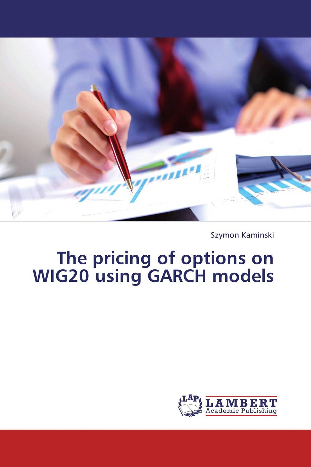 The pricing of options on WIG20 using GARCH models patrycja przytula and natalia chudzikiewicz the impact of estimation errors on the option pricing