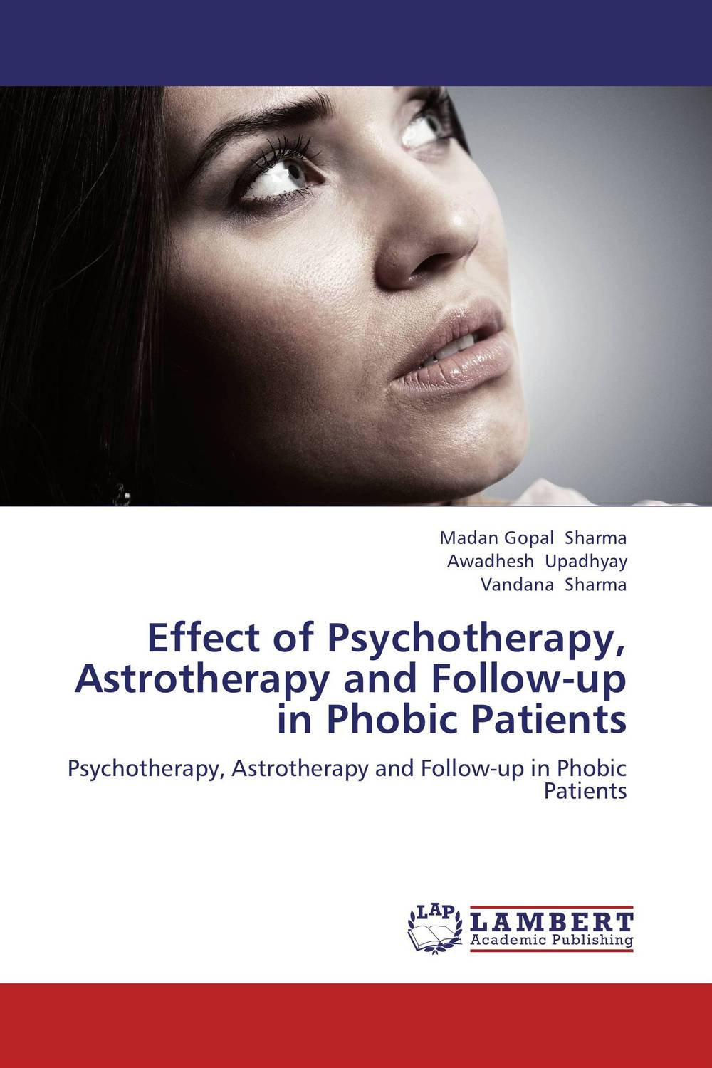 Effect of Psychotherapy, Astrotherapy and Follow-up in Phobic Patients in search of solutions – a new direction in psychotherapy rev