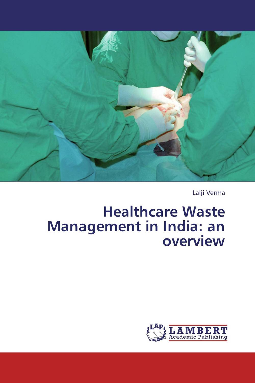 Healthcare Waste Management in India: an overview