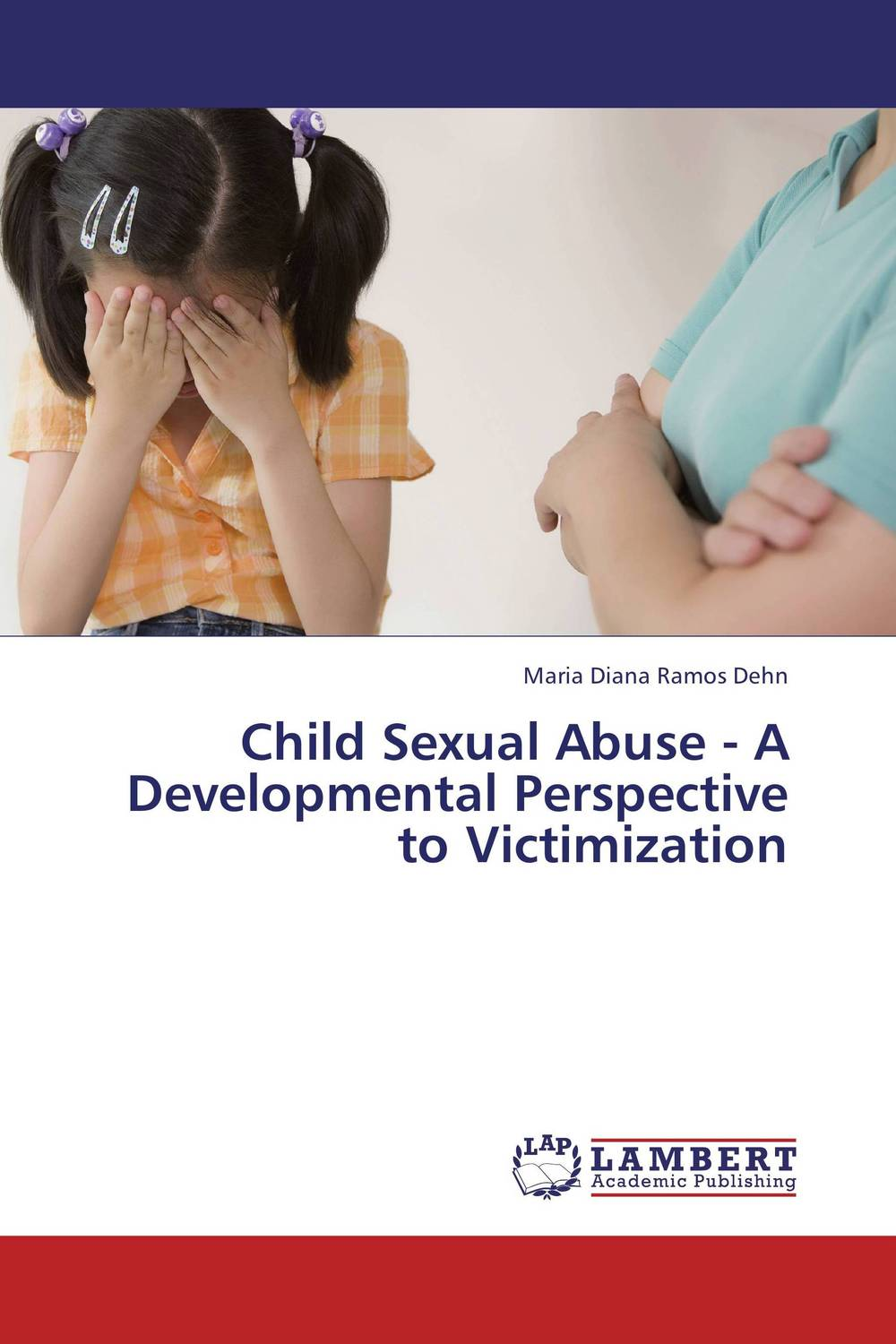 Child Sexual Abuse - A Developmental Perspective to Victimization купить