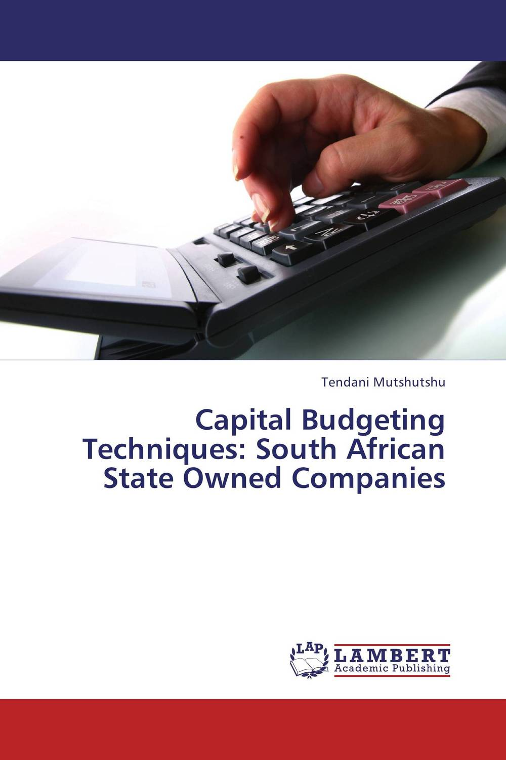Capital Budgeting Techniques: South African State Owned Companies arcade ndoricimpa inflation output growth and their uncertainties in south africa empirical evidence from an asymmetric multivariate garch m model