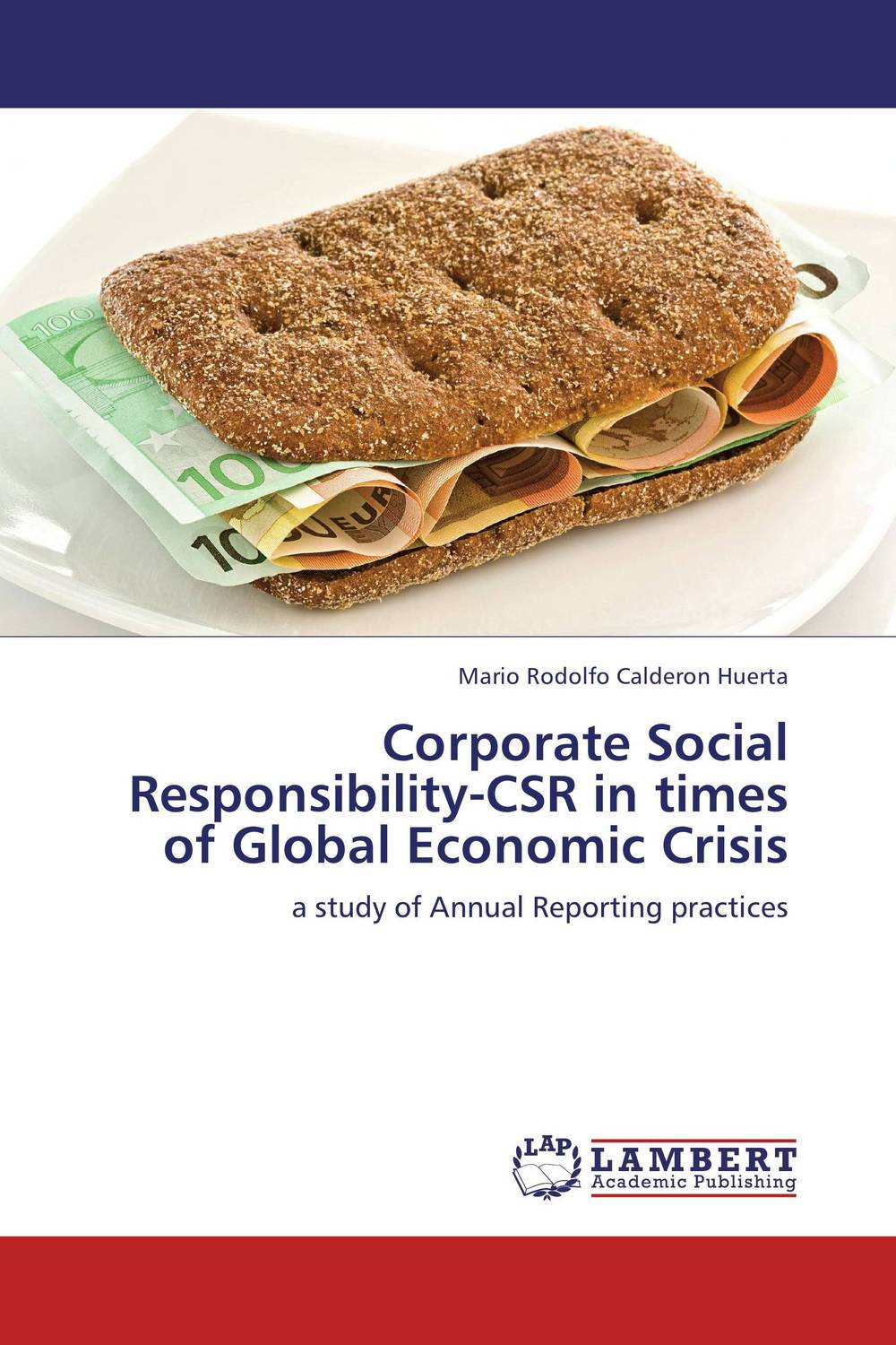 Corporate Social Responsibility-CSR in times of Global Economic Crisis dan zheng the impact of employees perception of corporate social responsibility