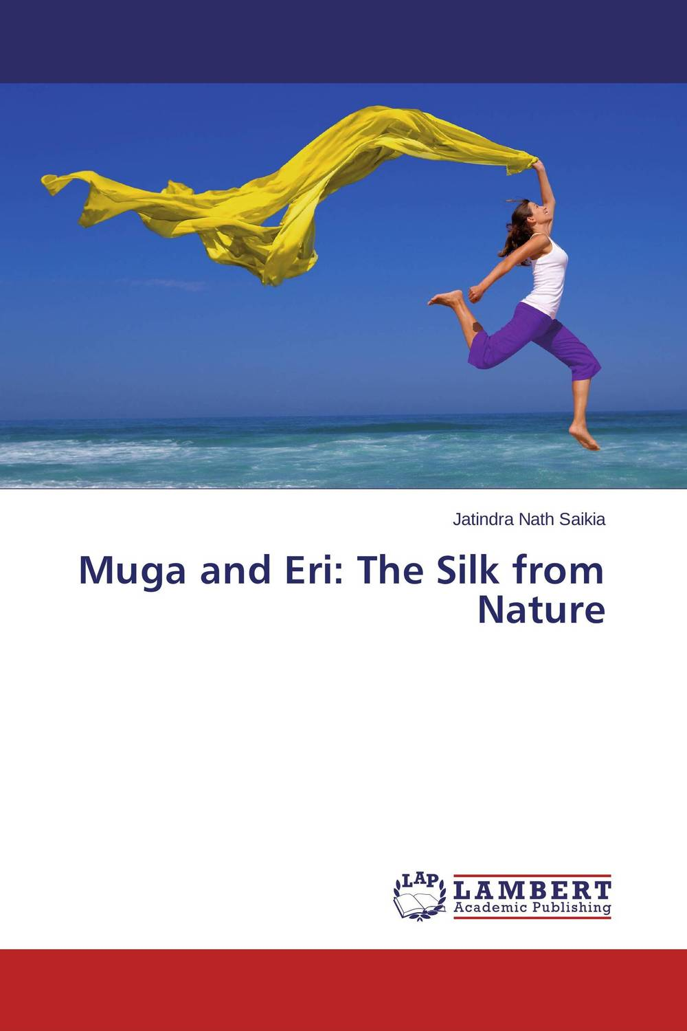 Muga and Eri: The Silk from Nature
