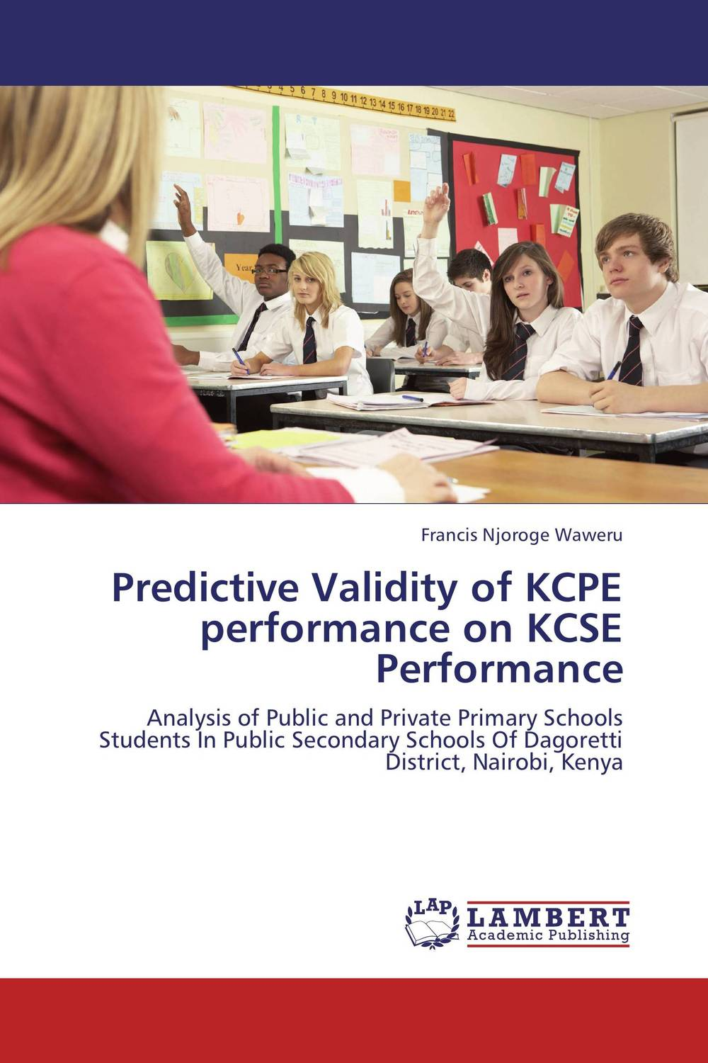 Predictive Validity of KCPE performance on KCSE Performance predictive validity of kcpe performance on kcse performance