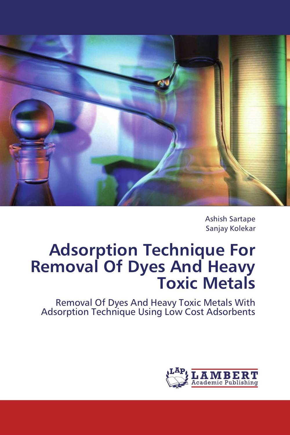 Adsorption Technique For Removal Of Dyes And Heavy Toxic Metals купить