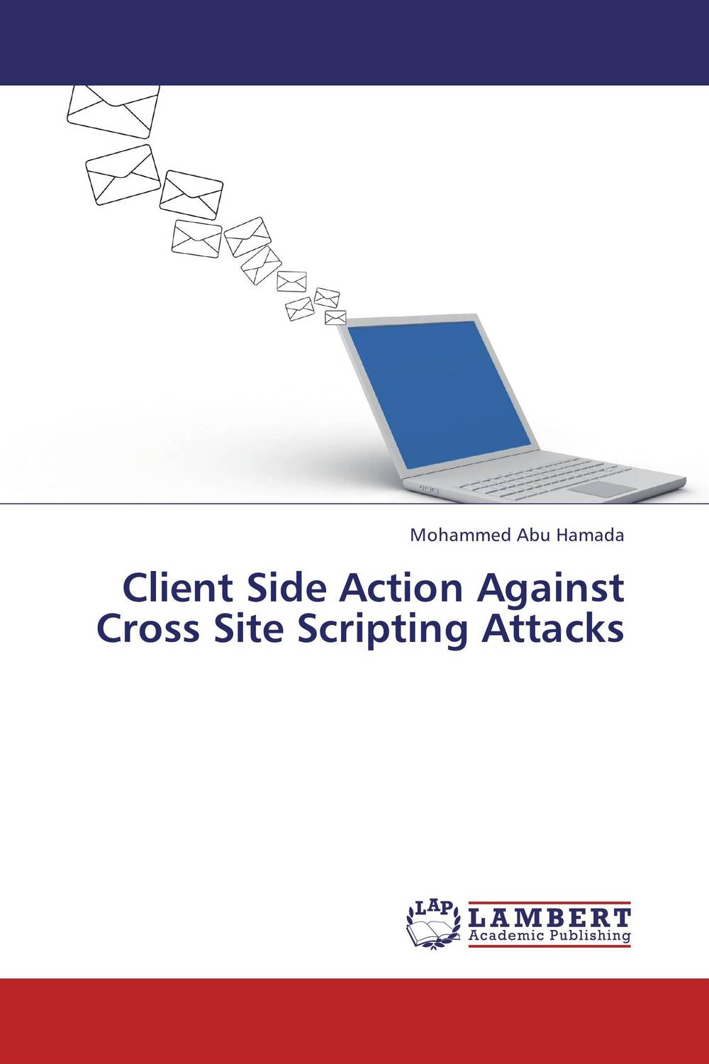 Client Side Action Against Cross Site Scripting Attacks phishing attacks and detection