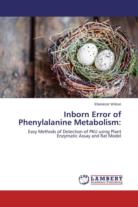 Inborn Error of Phenylalanine Metabolism: inborn errors of metabolism