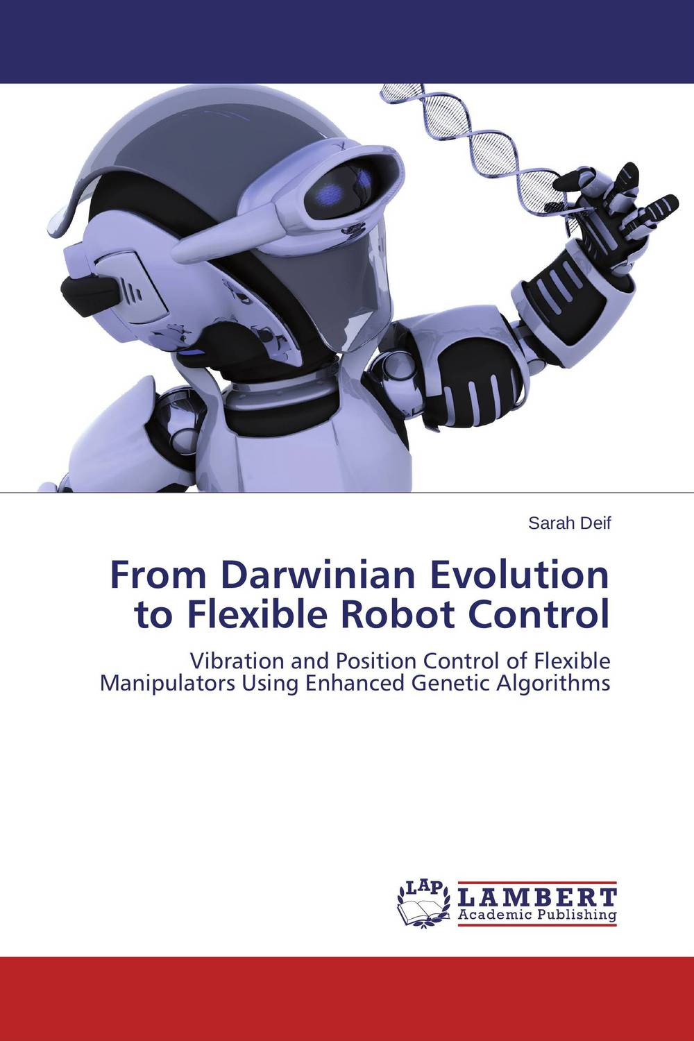 From Darwinian Evolution to Flexible Robot Control khalil ibrahim ayman a aly el naggar and ahmed a abo ismail intelligent control of flexible robots