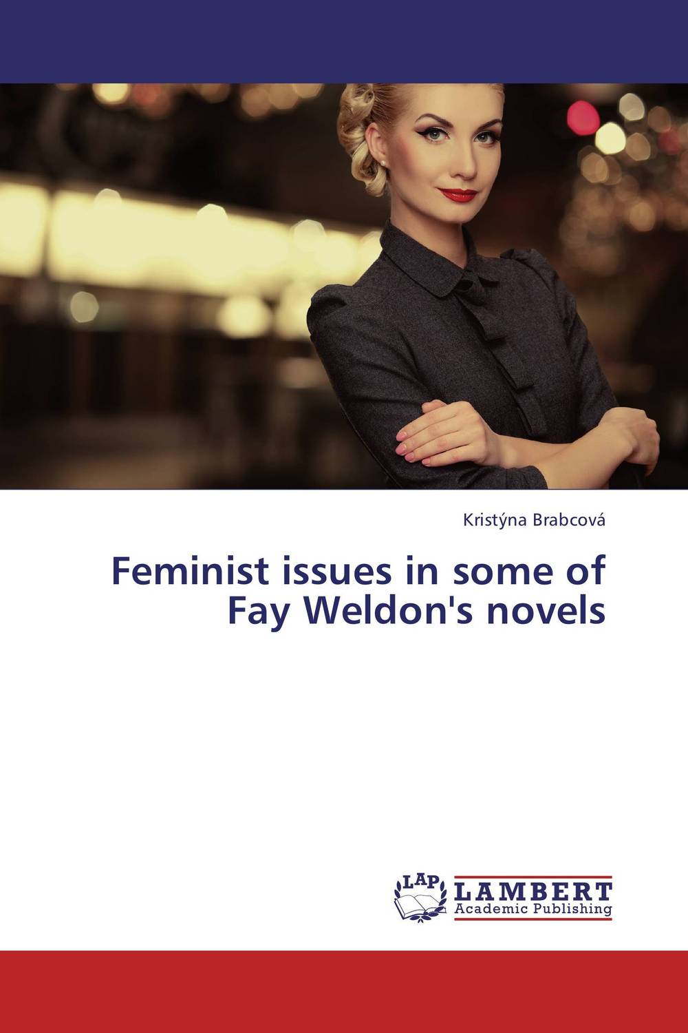 Feminist issues in some of Fay Weldon's novels the complete novels