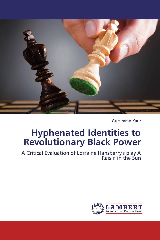 Hyphenated Identities to Revolutionary Black Power