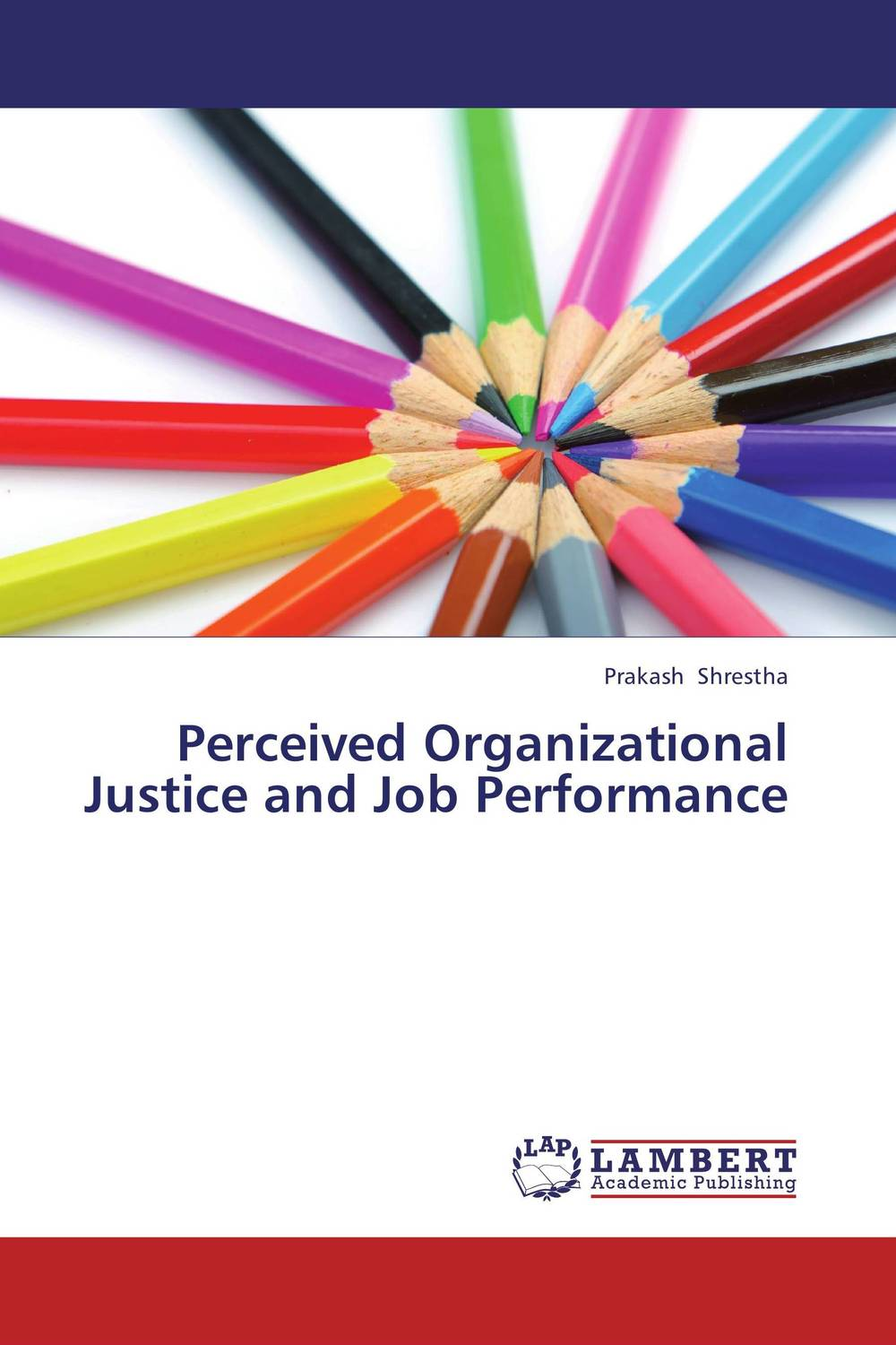 Perceived Organizational Justice and Job Performance organizational justice and its impact with the reference to nepal