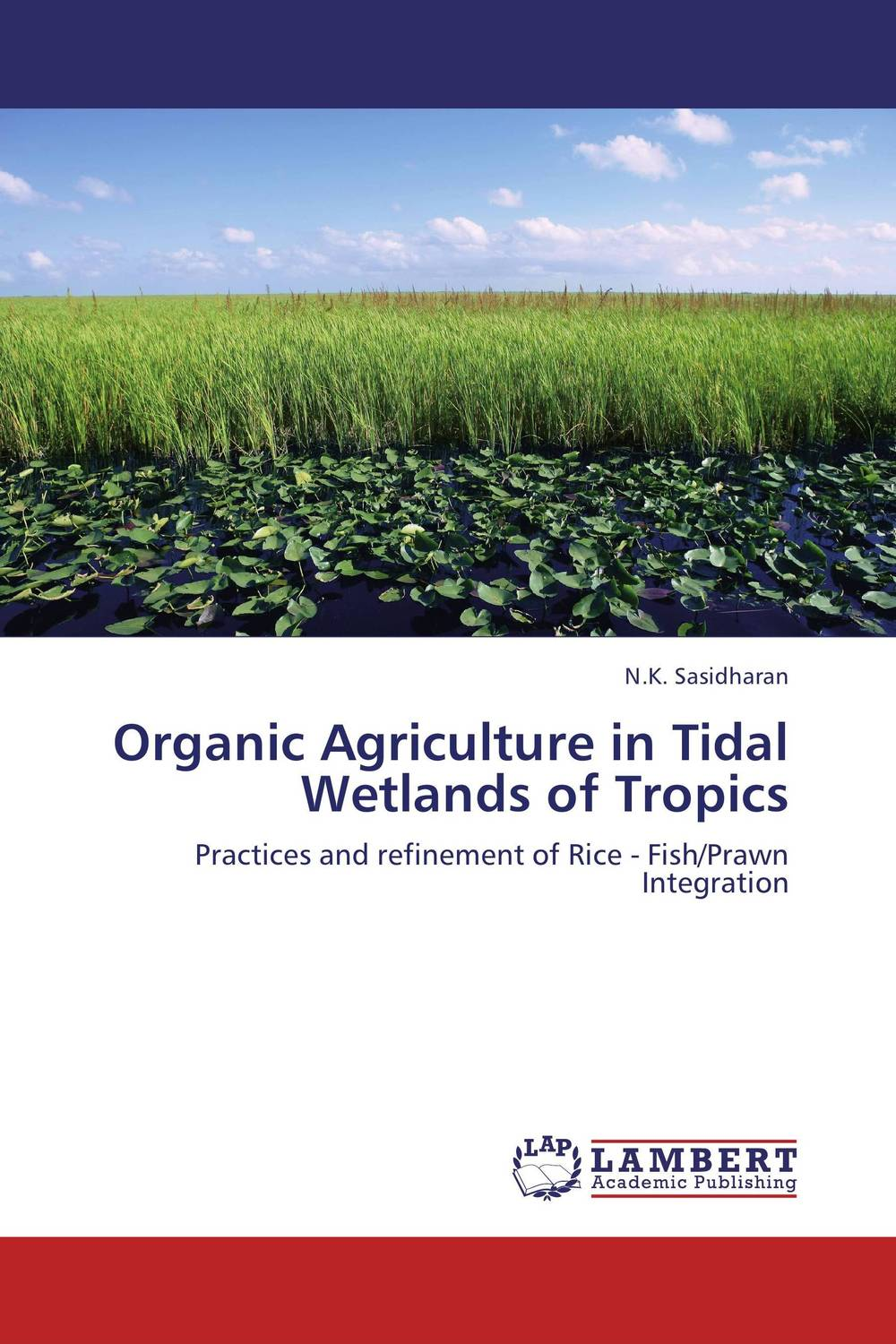 Organic Agriculture in Tidal Wetlands of Tropics matthew oluwasanmi sedowo rice production in the tropics a panacea for poverty and hunger
