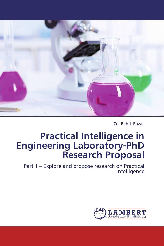 Practical Intelligence in Engineering Laboratory-PhD Research Proposal practical reverse engineering