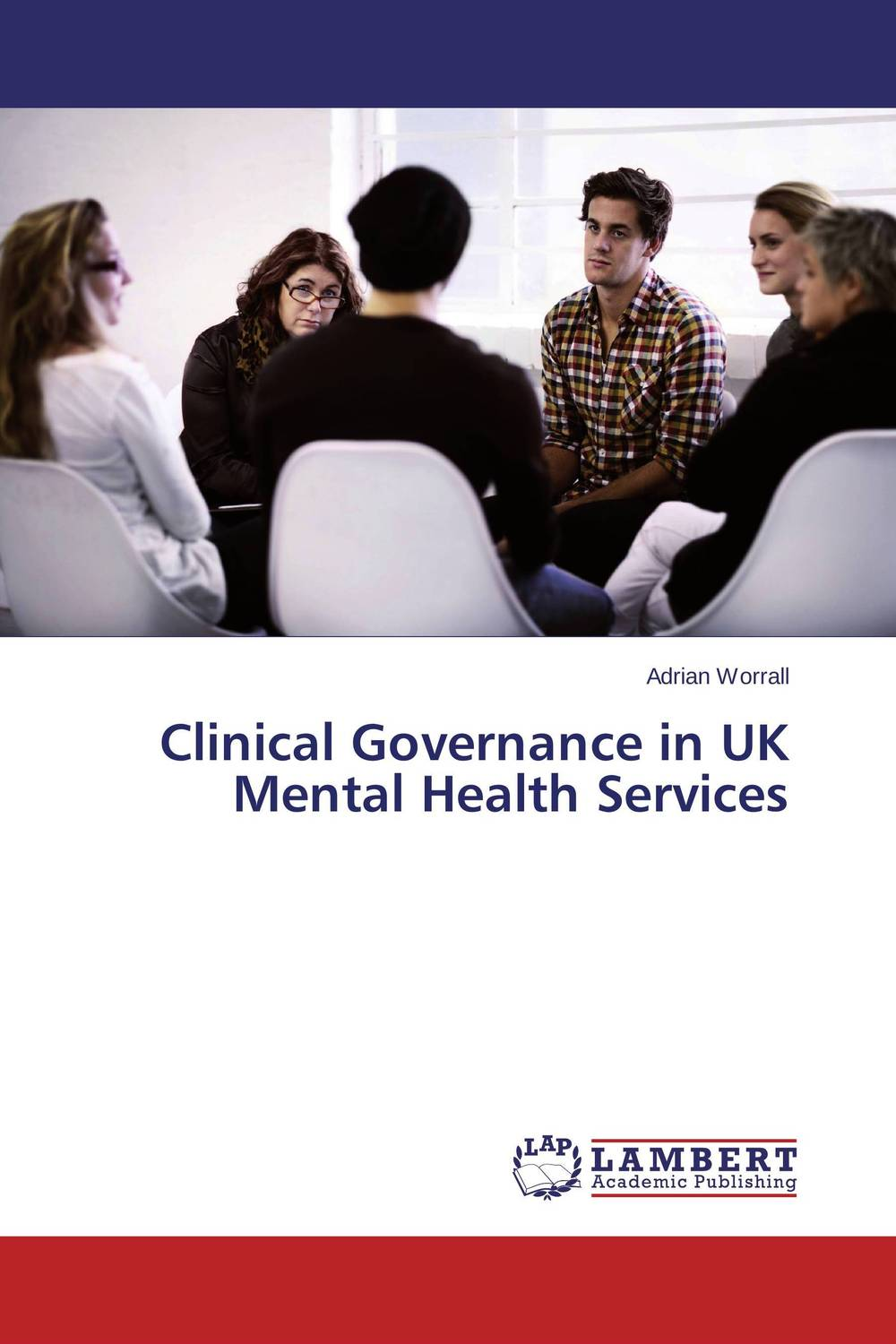 Clinical Governance in UK Mental Health Services a conscientious thought on worldwide latest governance system