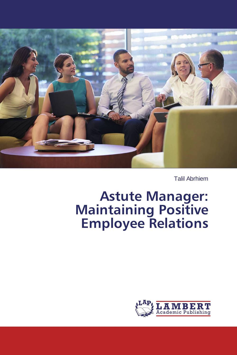 Astute Manager: Maintaining Positive Employee Relations