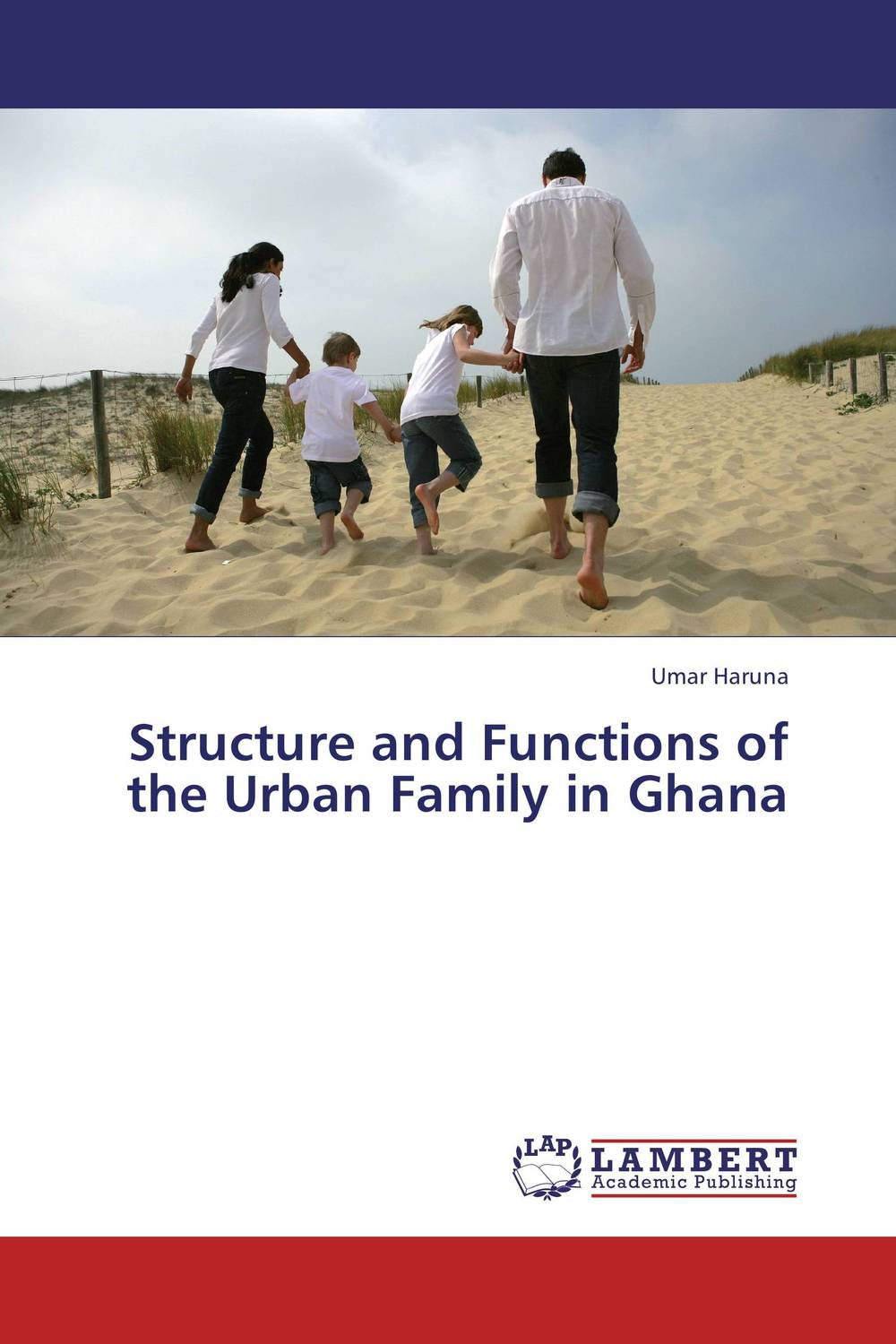 Structure and Functions of the Urban Family in Ghana changing attitude of family towards women in family business