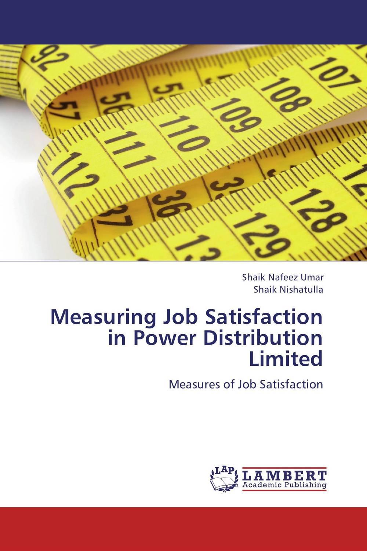 Measuring Job Satisfaction in Power Distribution Limited job satisfaction of teachers