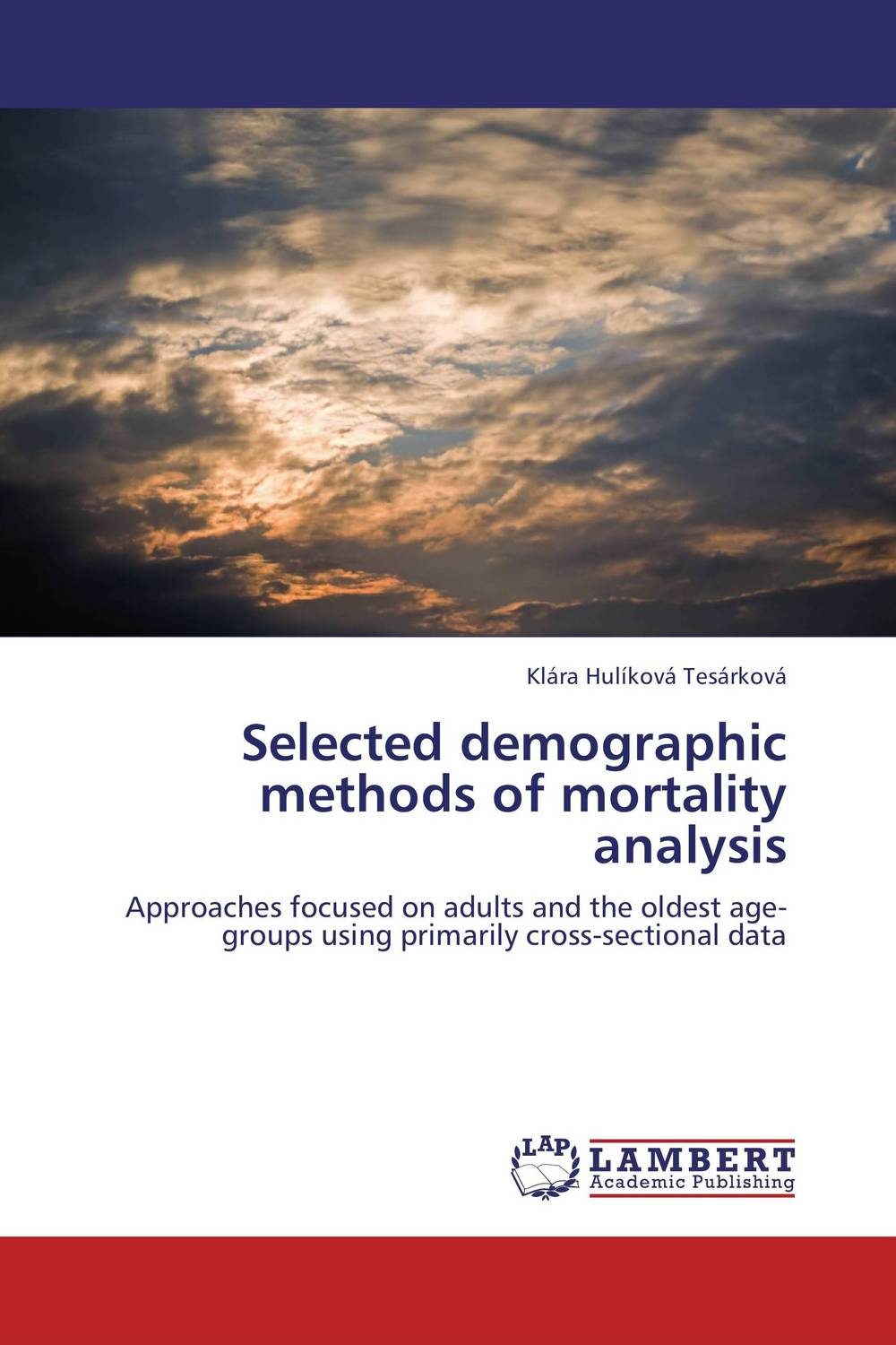 Selected demographic methods of mortality analysis explanation of selected psalms in four parts part 1 blessed is the man