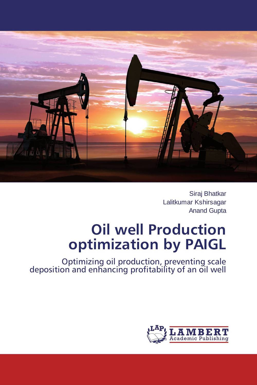 Oil well Production optimization by PAIGL lipid production by oleaginous yeasts