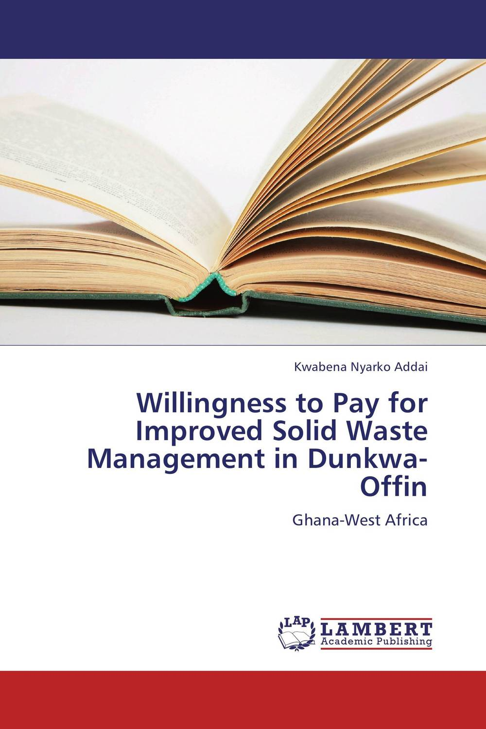 Willingness to Pay for Improved Solid Waste Management in Dunkwa-Offin