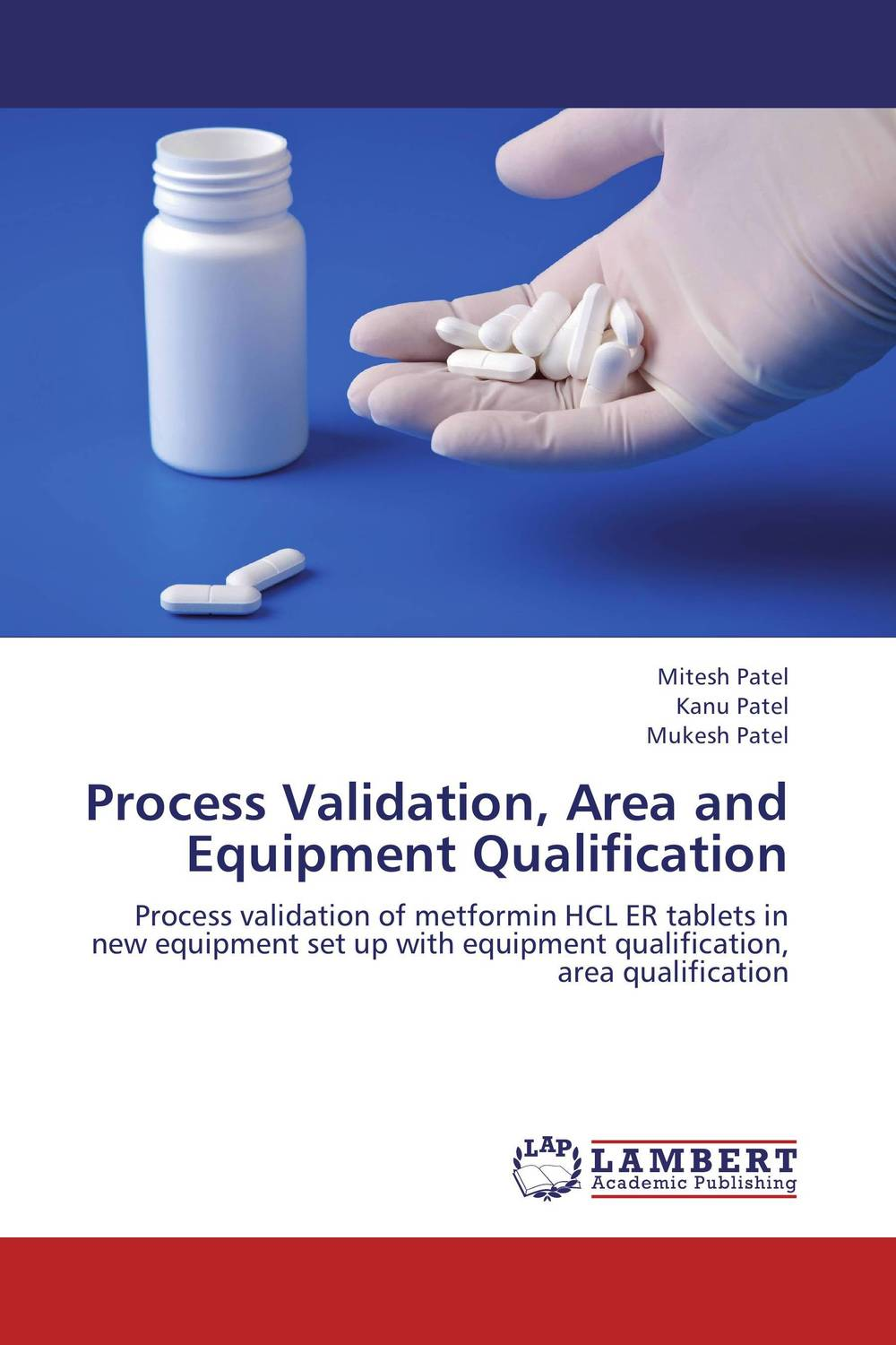 Process Validation, Area and Equipment Qualification practical batch process management