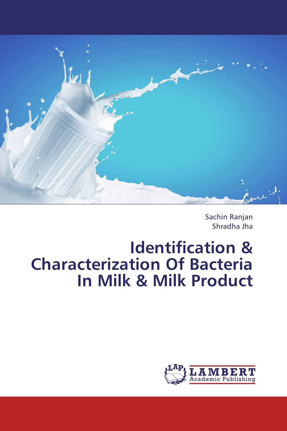 Identification & Characterization Of Bacteria In Milk & Milk Product