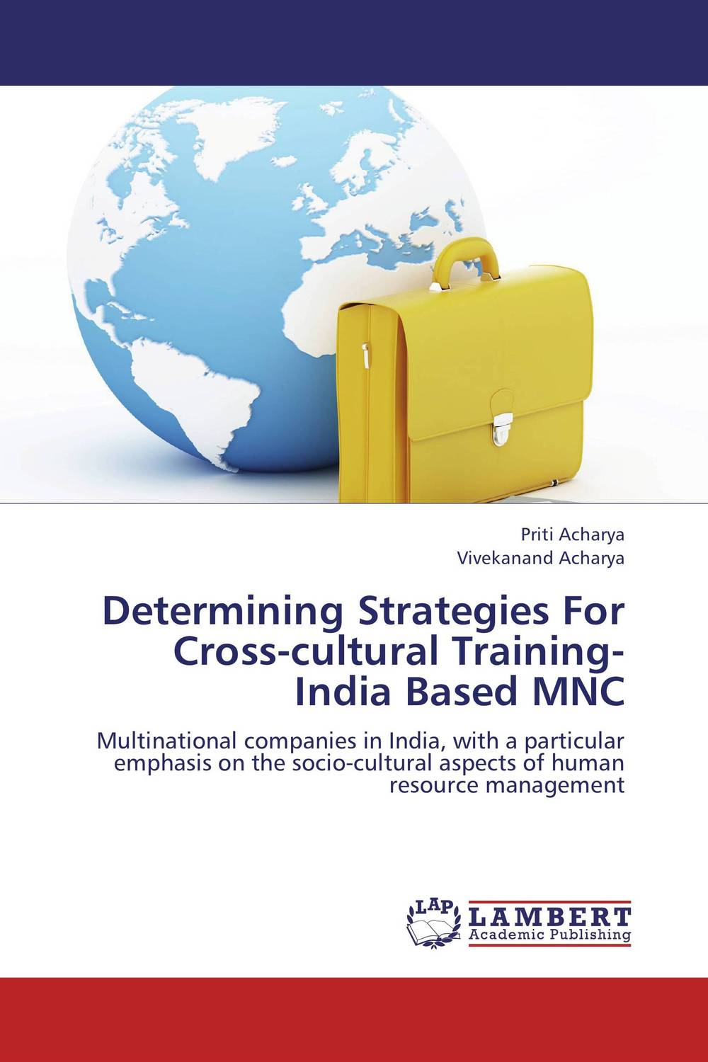 Determining Strategies For Cross-cultural Training- India Based MNC planning the family in india