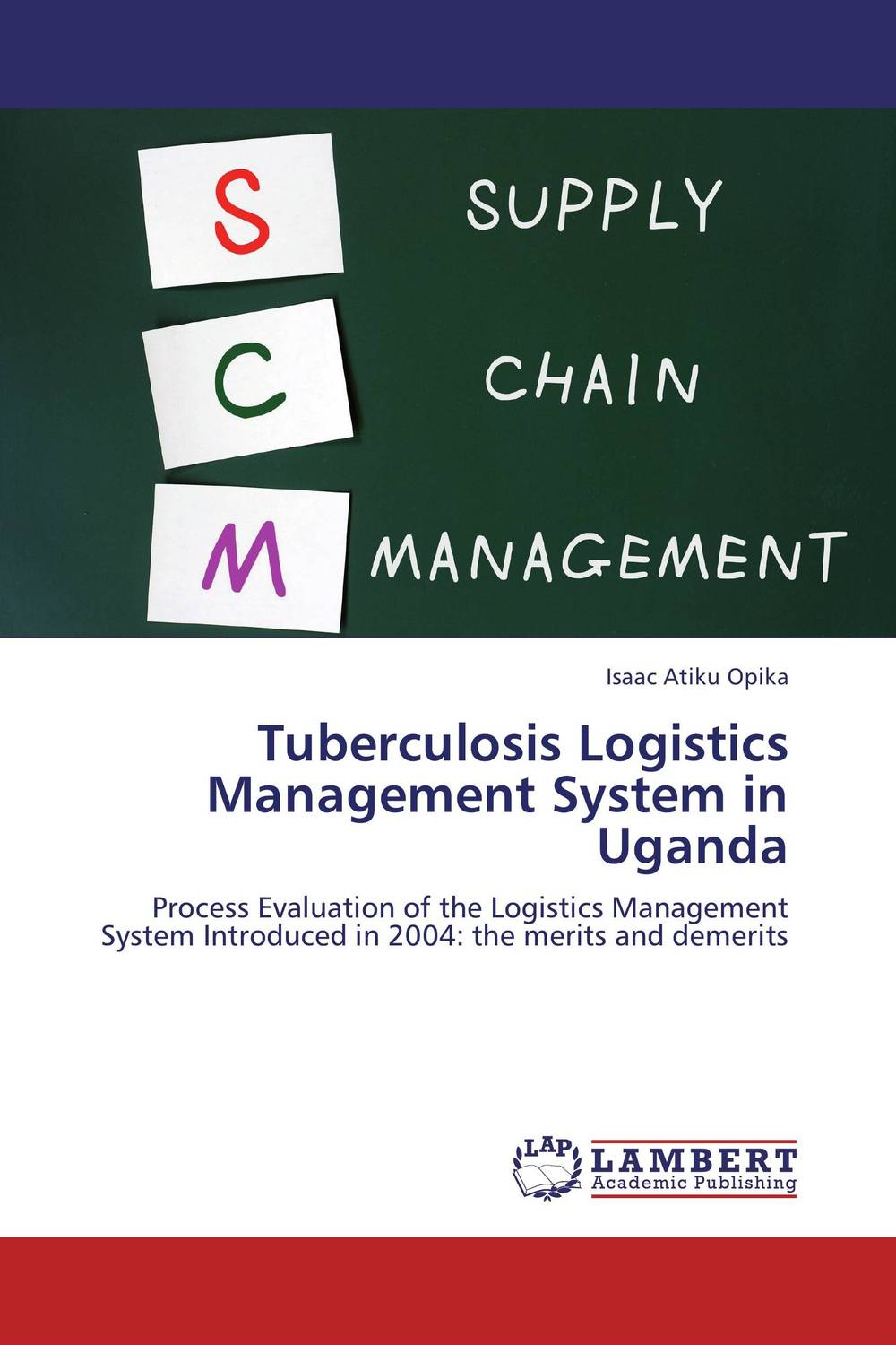Tuberculosis Logistics Management System in Uganda evaluation of tuberculosis dot program case detection and management
