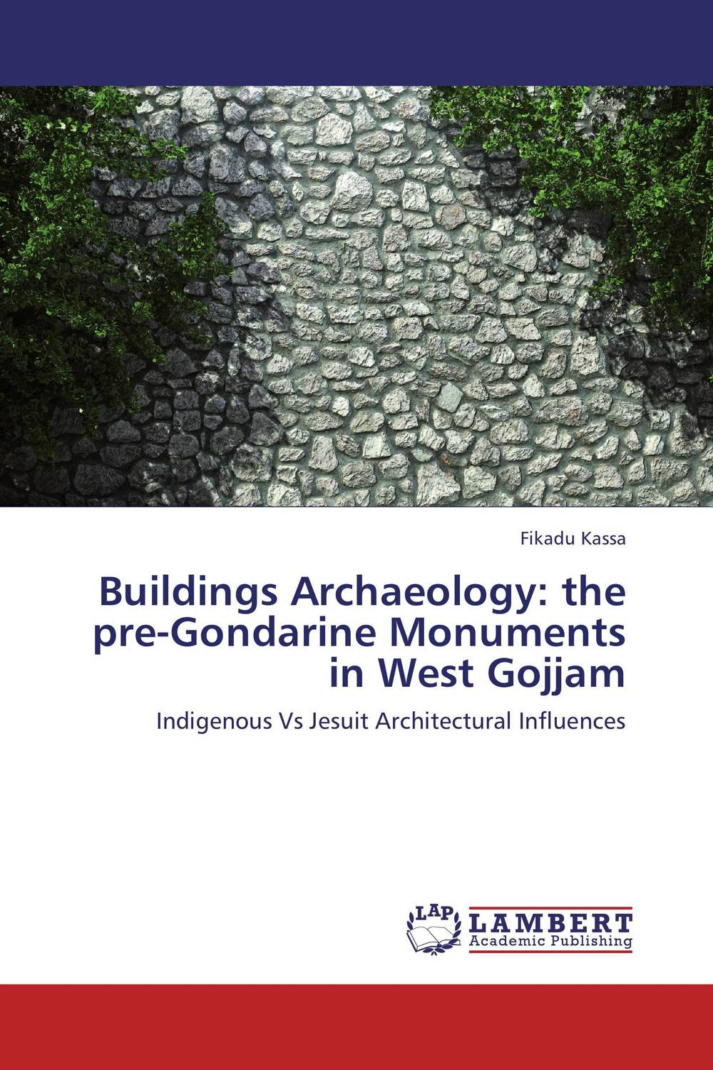 Buildings Archaeology: the pre-Gondarine Monuments in West Gojjam theocritus and the archaeology of greek poetry