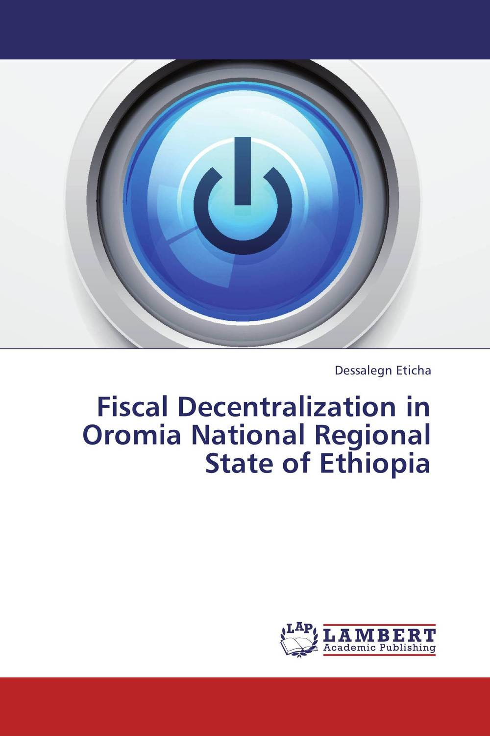Fiscal Decentralization in Oromia National Regional State of Ethiopia the challenges of decentralization in promoting citizen participation