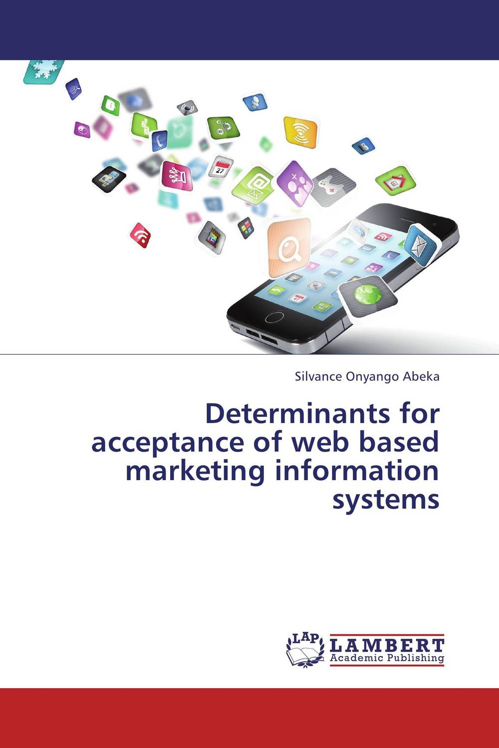 Determinants for acceptance of web based marketing information systems overview of web based business