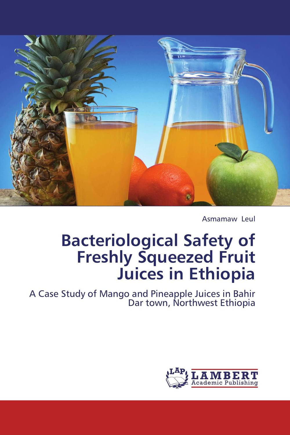 Bacteriological Safety of Freshly Squeezed Fruit Juices in Ethiopia quality control and safety of fruit juices nectars and dairy products