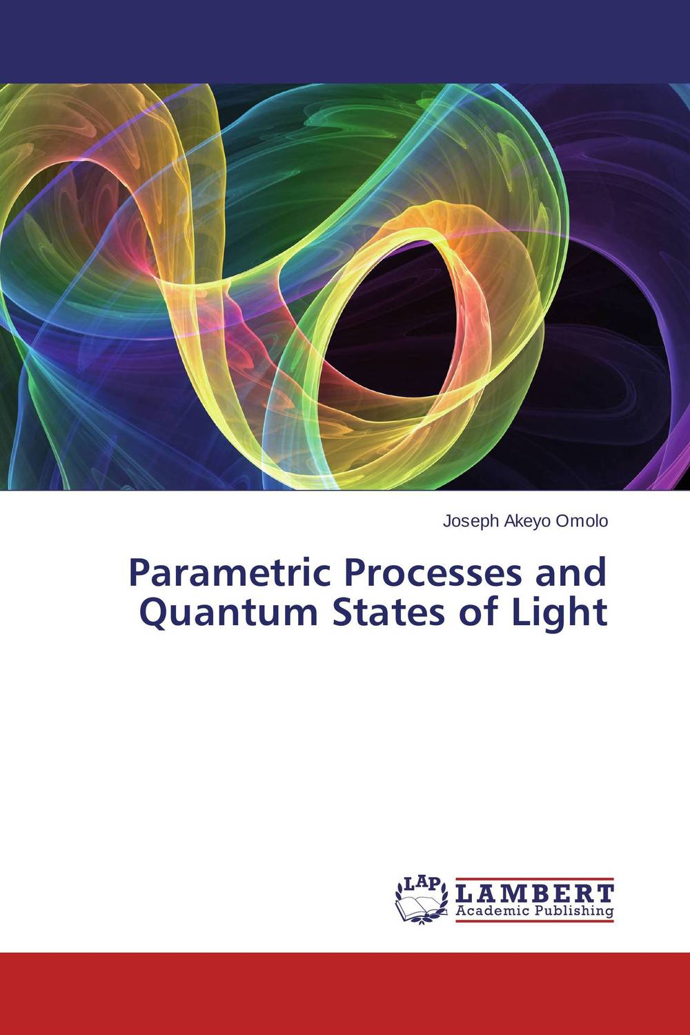 Parametric Processes and Quantum States of Light quantum field theory and the standard model