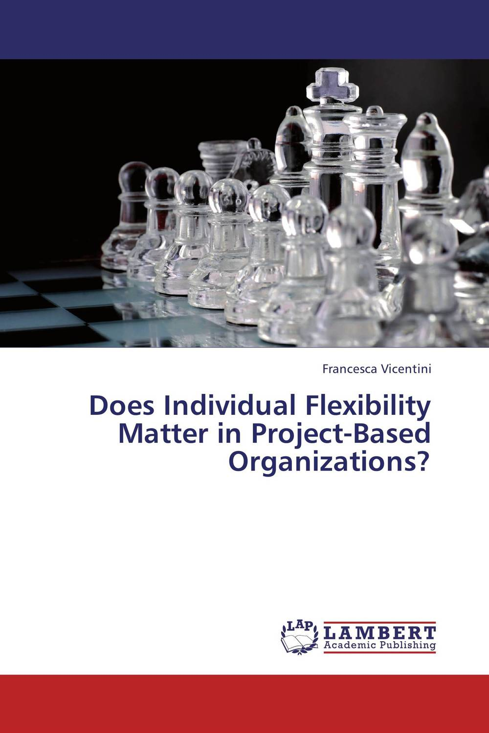 Does Individual Flexibility Matter in Project-Based Organizations? george eckes six sigma team dynamics the elusive key to project success