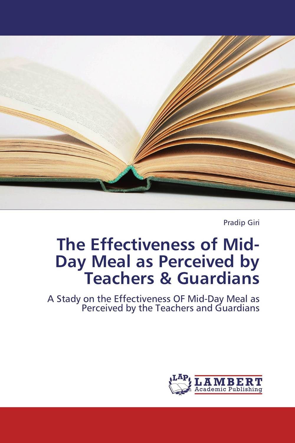 The Effectiveness of Mid-Day Meal as Perceived by Teachers & Guardians an analysis of quality universal primary education in uganda